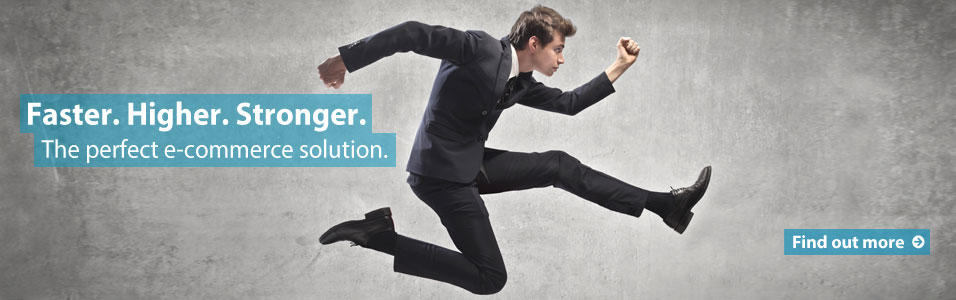 Faster. Higher. Stronger. The perfect e-commerce solution.